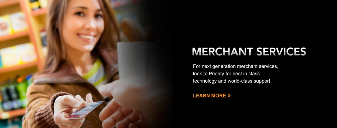Merchant Services, For next generation electronic payment processing merchant services, look into Priority for best in class merchant banking technology and world-class support.